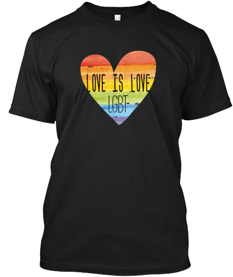 Love Is Love Lgbt Black T-Shirt Front