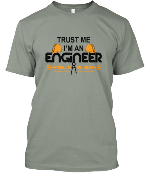 Trust Me I'm An Engineer Grey T-Shirt Front