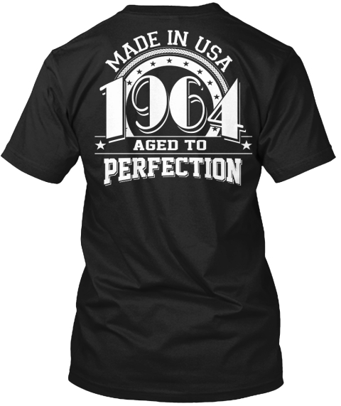Made In Usa 1964 Aged To Perfection Black T-Shirt Back