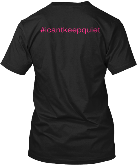 #Icantkeepquiet  Black T-Shirt Back