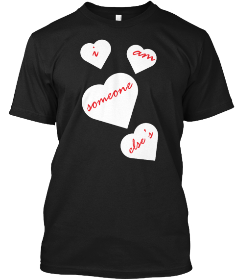 I'm Someone Else's Valentine's Day Shirt Black T-Shirt Front