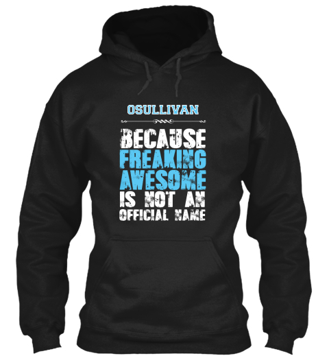 Osullivan Is Awesome T Shirt Black Sweatshirt Front