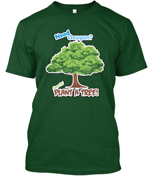 Need Oxygen? Deep Forest T-Shirt Front