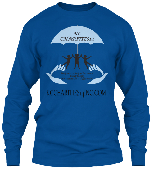 Kc Charities14 Help Me To Help Others And Together We Can Make A Difference!Kccharities14inc.Com  Long Sleeve T-Shirt Front