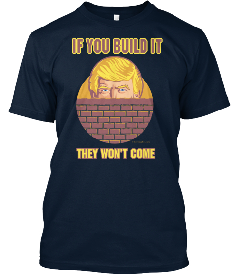 If You Build It They Wont Come T-Shirt Front