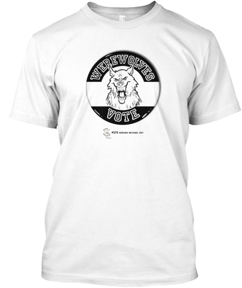 Werewolves Vote  White T-Shirt Front