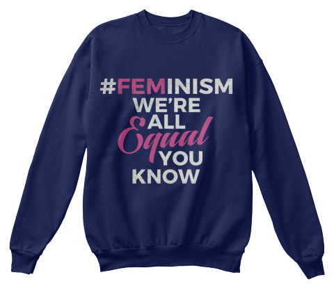 Feminism We're All Equal  Navy  T-Shirt Front