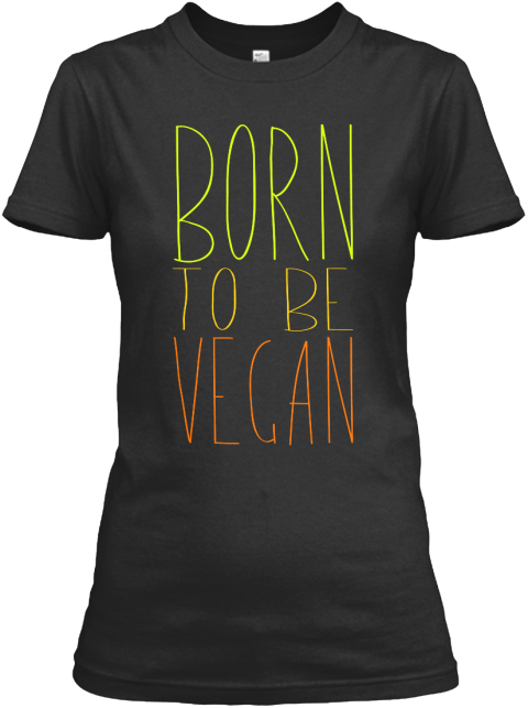 Born To Be Vegan Black T-Shirt Front