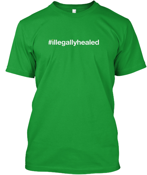#Illegallyhealed  T-Shirt Front