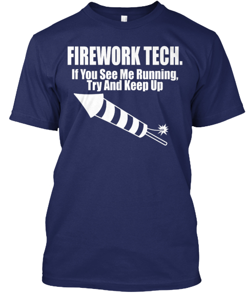 Firework Tech. If You See Me Running, Try And Keep Up Navy T-Shirt Front