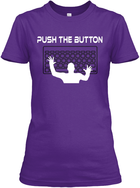 Funny Womens Best Selling T Shirts Push The Button