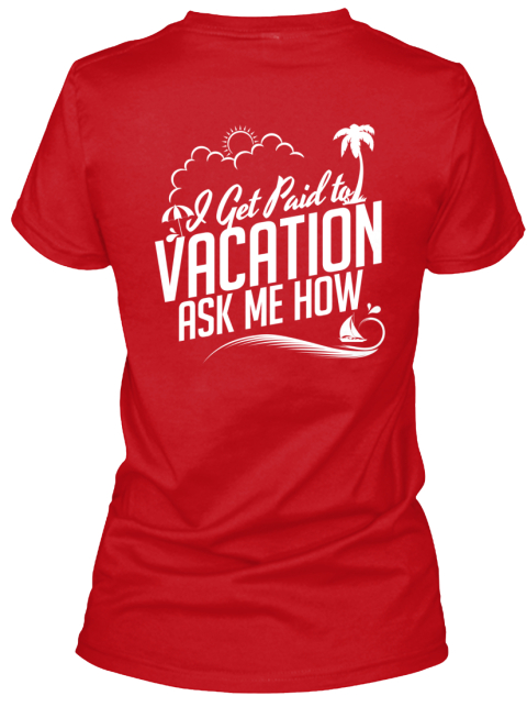 Paid To Vacation Female Vneck Red T-Shirt Back