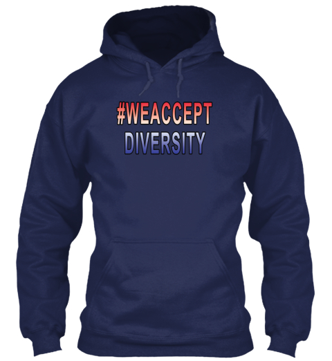#We Accept Diversity Shirt Navy Sweatshirt Front
