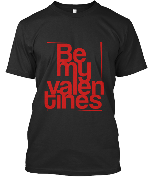 Be My Valentines (Limited) Black T-Shirt Front