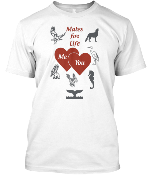 Mates For Life Me You White T-Shirt Front