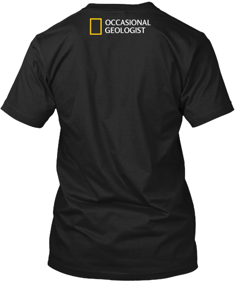 Occasional Geologist Black T-Shirt Back