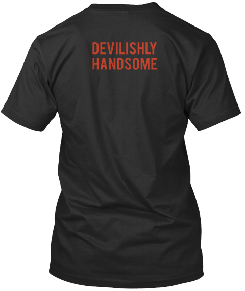 Devilishly Handsome Black T-Shirt Back
