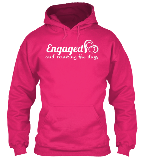 Engaged And Counting The Days Heliconia Sweatshirt Front