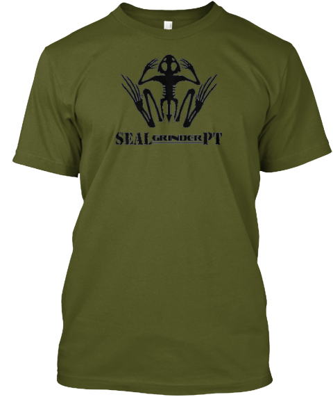 Sealgrinderpt Strong People Are Harder To Kill And Generally More Useful Olive T-Shirt Front
