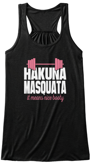 Hakuna Masquata It Means Nice Booty  Women's Tank Top Front