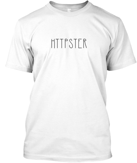 Httpster White T-Shirt Front
