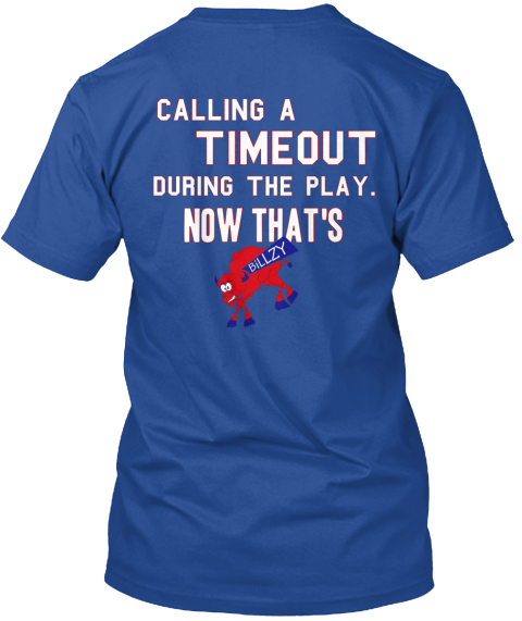 Calling A Timeout During The Play. Now That's Deep Royal T-Shirt Back