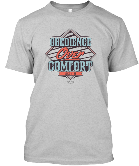 Obedience Over Comfort Light Steel T-Shirt Front
