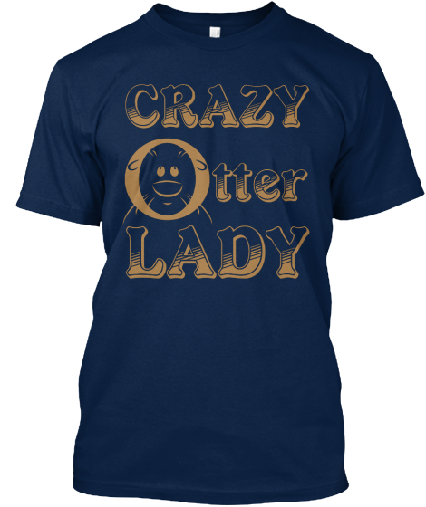 Crazy Otter Lady T-Shirt Front