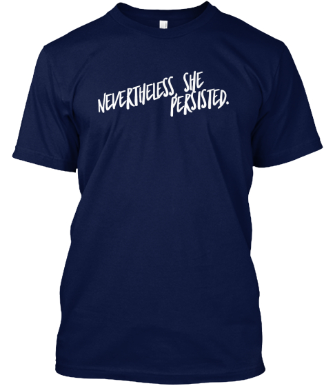 Nevertheless She Persisted T-Shirt Front