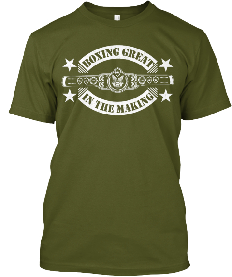 Boxing Great In The Making  Olive T-Shirt Front