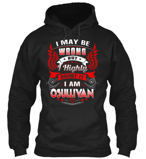 Never Doubt Osullivan  Black Sweatshirt Front