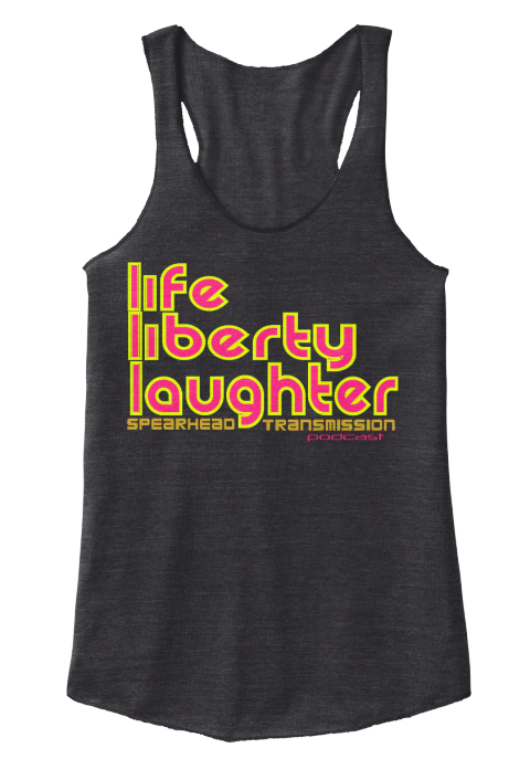 Life Liberty Laughter Spearhead Transmission Eco Black Women's Tank Top Front