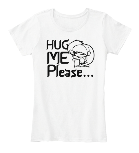 Hug Me Please Bright White Women's T-Shirt Front