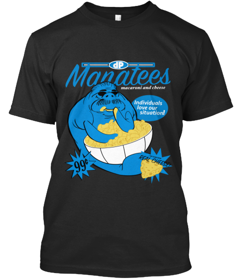 Dp Manatees Macaroni And Cheese Individuals Love Our Situation 99c Real Cheese T-Shirt Front