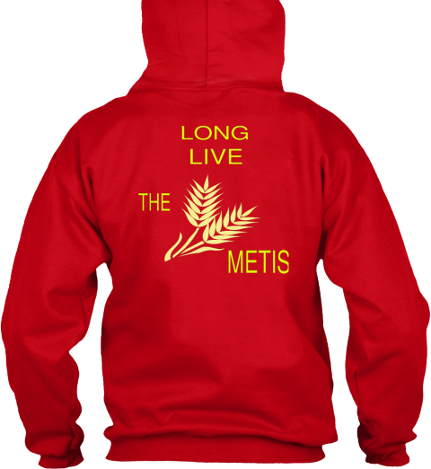 Long Live The Metis Red Sweatshirt Back