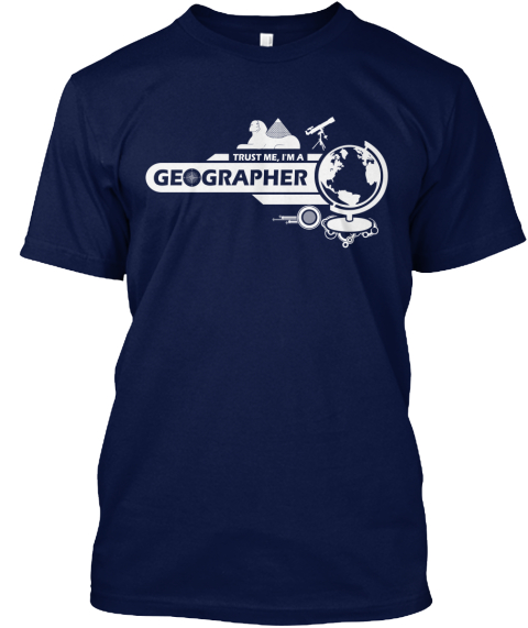 Ltd Edition   Trust Me, I'm A Geographer Navy T-Shirt Front