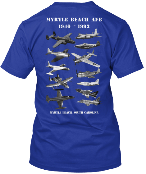 Myrtle Beach Afb  1940   1993 Myrtle Beach South Carolina T-Shirt Back