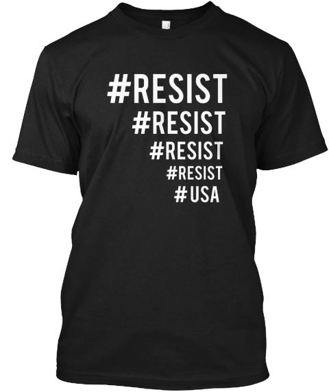 #Resist #Resist #Resist #Resist # Usa Black T-Shirt Front