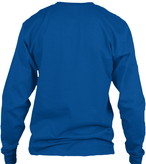 Effort, Guts And Spirit! (Long Sleeved) Royal Long Sleeve T-Shirt Back