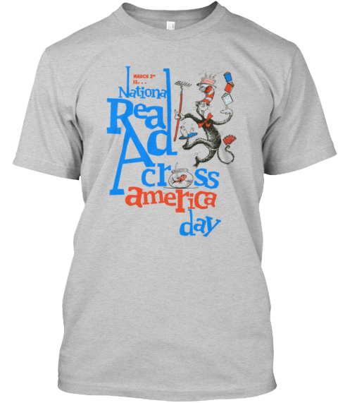 Read Across America Day Light Steel T-Shirt Front