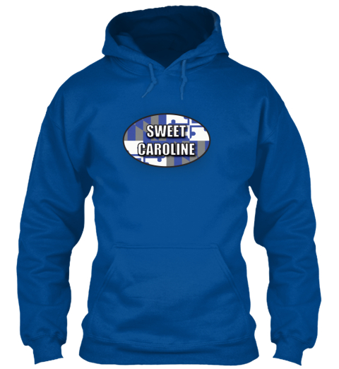 Sweet Caroline For Our Future Royal Sweatshirt Front
