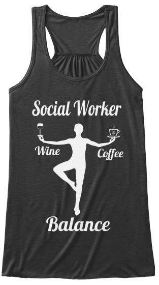 Social Worker Wine Coffee Balance  Women's Tank Top Front
