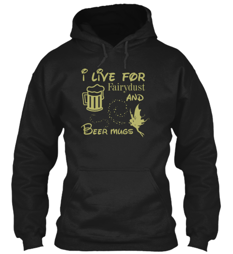 I Live For Fairydust And Beer Mugs Black Sweatshirt Front