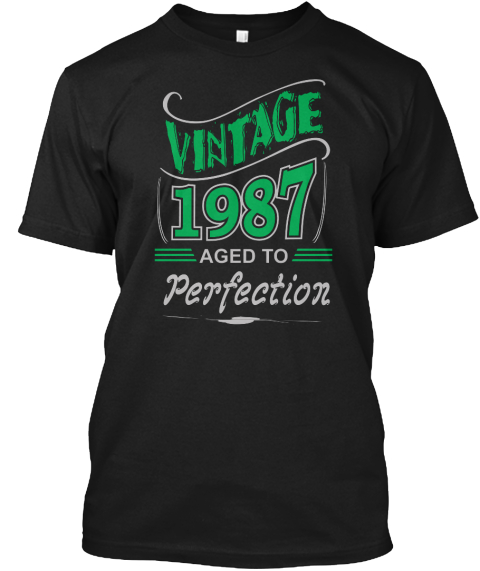 Vintage 1987 Aged To Perfection Black T-Shirt Front