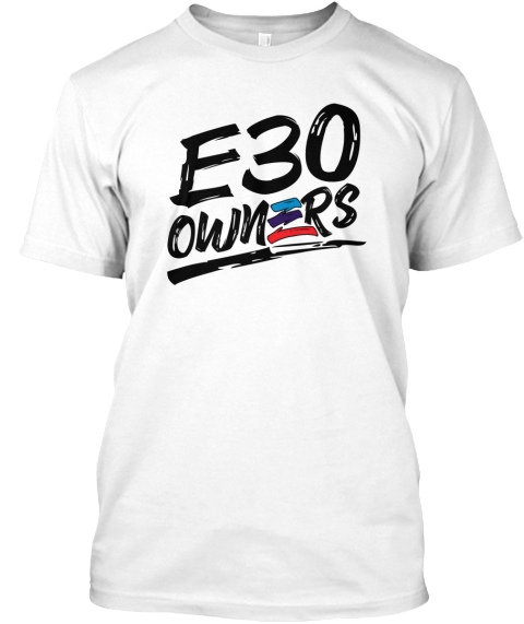 E30 Owners White T-Shirt Front