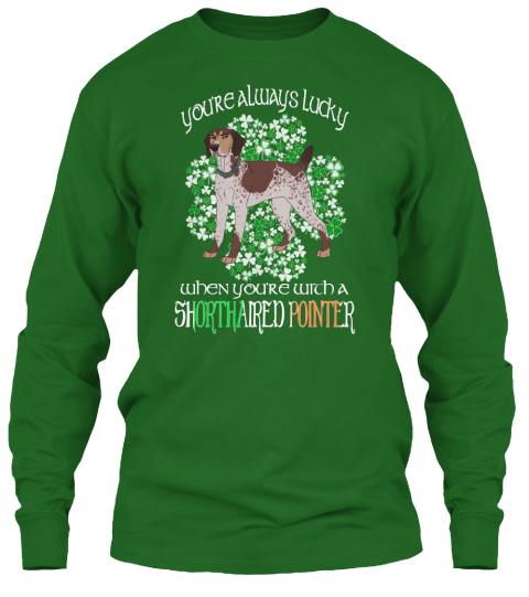 St Patrick Day With Shorthaired Pointer Irish Green T-Shirt Front