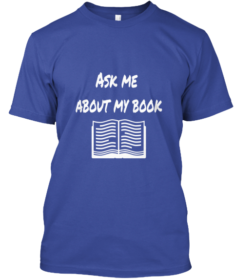Ask Me  About My Book Deep Royal T-Shirt Front