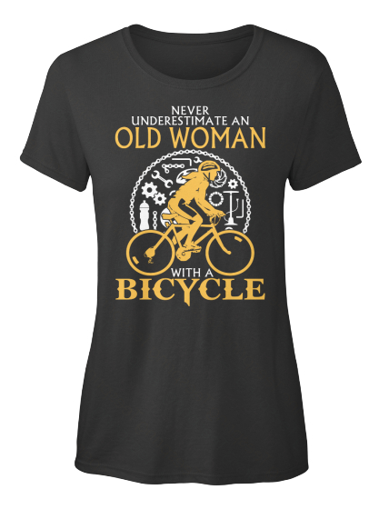 Never Underestimate A Old Woman With A Bicycle  Women's T-Shirt Front