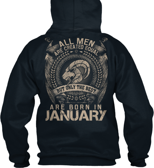 All Men Are Created Equal But Only The Best Are Born In January Sweatshirt Back