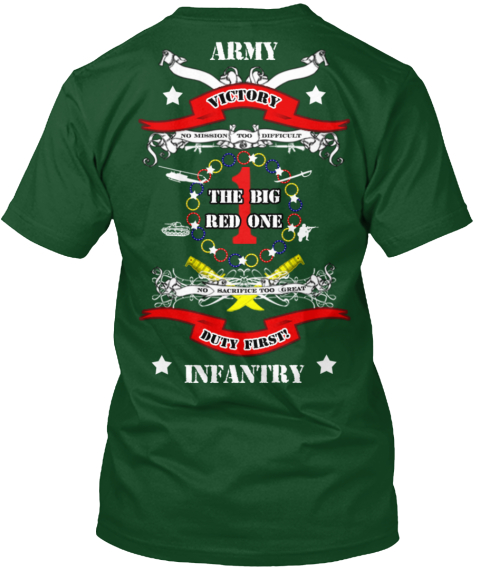 76ee83e5057 Army Victory The Big Red One Duty First! Infantry Deep Forest T-Shirt Back